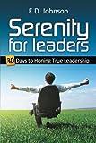 Serenity for Leaders, E. D. Johnson, 1449088597