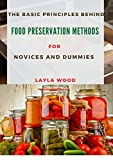 The Basic Principles Behind Food Preservation