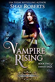 Vampire Rising: A Heartblaze Novel (Emma's Saga Book 2)
