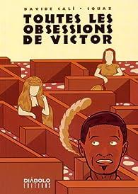 Toutes les obsessions de Victor par  Squaz
