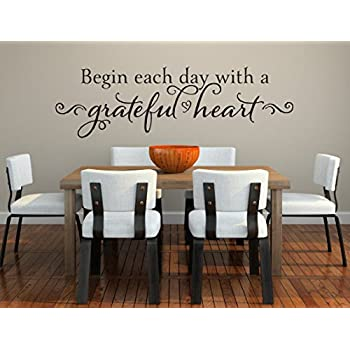 Amazoncom Begin Each Day With A Grateful Heart Vinyl Quote Wall - Dining room vinyl wall quotes