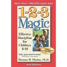 1-2-3 Magic: Effective Discipline for Children 2–12