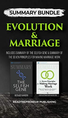 Summary Bundle: Evolution & Marriage - Readtrepreneur Publishing: Includes Summary of The Selfish Gene & Summary of The Seven Principles for Making Marriage Work