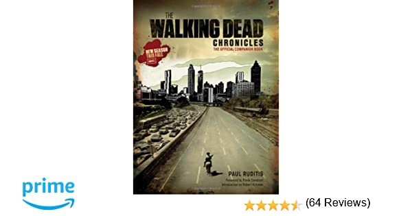The walking dead chronicles the official companion book amc the walking dead chronicles the official companion book amc paul ruditis robert kirkman frank darabont 9781419701191 amazon books fandeluxe Image collections