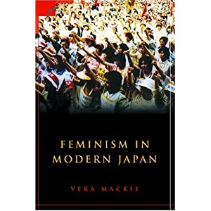 Feminism in Modern Japan: Citizenship, Embodiment and Sexuality (Contemporary Japanese Society) (Paperback)