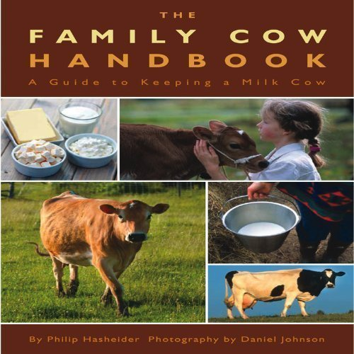 by Hasheider, Philip The Family Cow Handbook: A Guide to Keeping a (Family Cow Handbook)