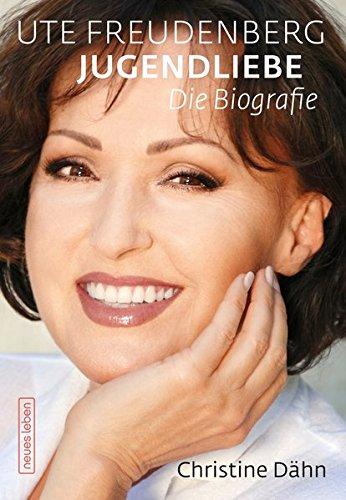 Ute Freudenberg Jugendliebe: Die Biografie