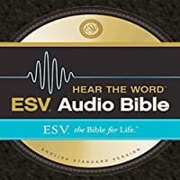 ESV Hear the Word Audio Bible: The Bible for Life
