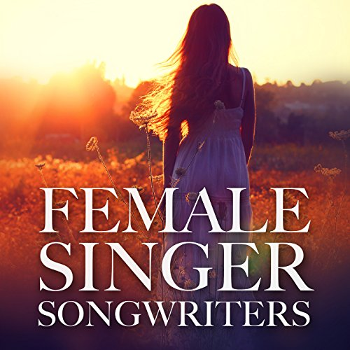 Female Singer Songwriters [Exp...