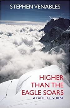 Book Higher Than The Eagle Soars: A Path to Everest by Stephen Venables (2008-09-04)