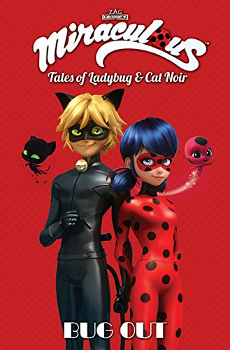 Download Miraculous Tales Of Ladybug And Cat Noir Bug Out Pdf