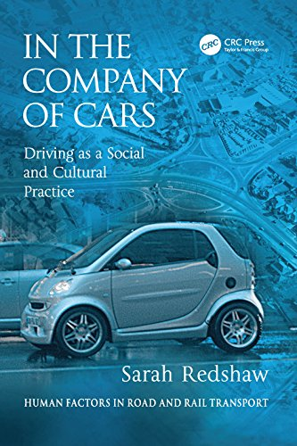 In the Company of Cars: Driving as a Social and Cultural Practice (Human Factors in Road and Rail ()
