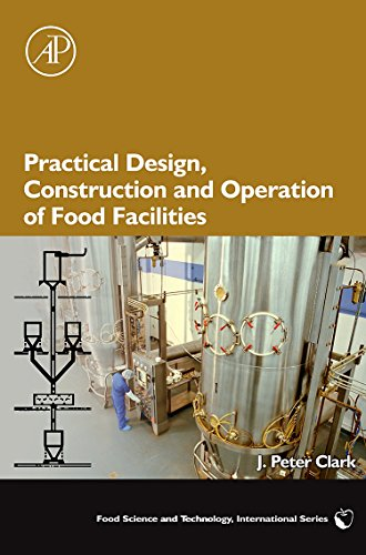 Practical Design, Construction and Operation of Food Facilities (Food Science and Technology)