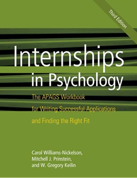 Internships In Psychology The Apags Workbook For Writing Successful Applications And Finding The Right Fit 9781433812101 Medicine Health Science Books Amazon Com