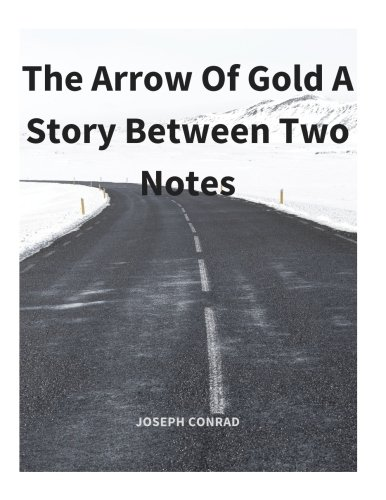The Arrow of Gold by Joseph Conrad