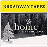Broadway Cares - Home for the Holidays by Various Artists