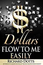 Dollars Flow To Me Easily