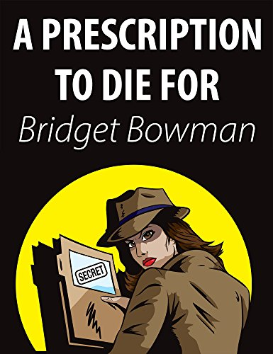 Prescription To Die For (Cozy Mystery) (Deanna Devlin, Desert Detective Cozy Mystery Book 1) by [Bowman, Bridget]