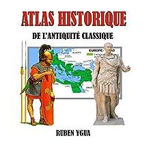 ATLAS HISTORIQUE DE L'ANTIQUITE (French Edition)