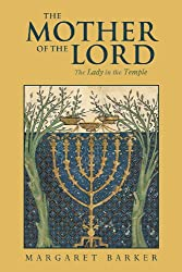 The Mother of the Lord: Volume 1: The Lady in the Temple