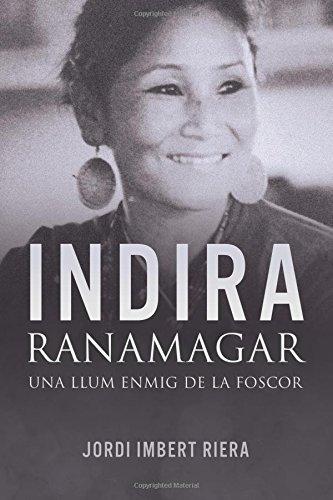 Descargar Libro Indira Ranamagar: Una Llum Enmig De La Foscor Jordi Imbert Riera