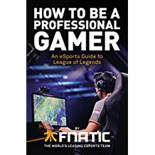 How To Be A Professional Gamer An ESports Guide League Of Legends