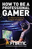 How To Be a Professional Gamer: An eSports Guide to