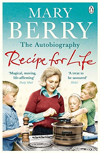Recipe for Life: The Autobiography by Mary Berry