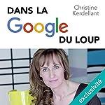 Dans la Google du loup | Christine Kerdellant