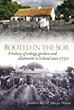 Rooted in the Soil, Jonathan Bell and Mervyn Watson, 1846823277