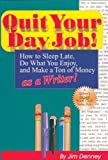 Quit Your Day Job!, Jim Denney, 1884956041