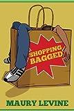 Shopping Bagged, Maury Levine, 1612962807