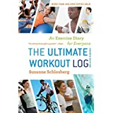 The Ultimate Workout Log: An Exercise Diary for Everyone by Suzanne Schlosberg (2012-01-03)