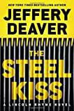 Image of The Steel Kiss (A Lincoln Rhyme Novel)