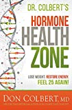 img - for Dr. Colbert's Hormone Health Zone: Lose Weight, Restore Energy, Feel 25 Again! book / textbook / text book
