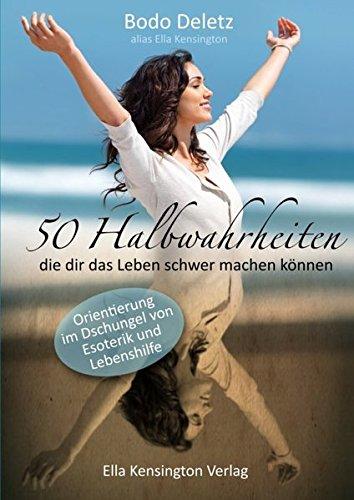 50-halbwahrheiten-die-dir-das-leben-schwer-machen-knnen-orientierung-im-dschungel-von-esoterik-und-lebenshilfe