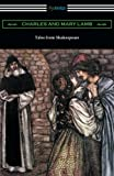 img - for Tales from Shakespeare: (illustrated by Arthur Rackham with an introduction by Alfred Ainger) book / textbook / text book