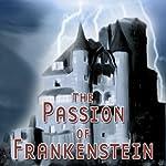 The Passion of Frankenstein (Dramatized) | Thomas E. Fuller