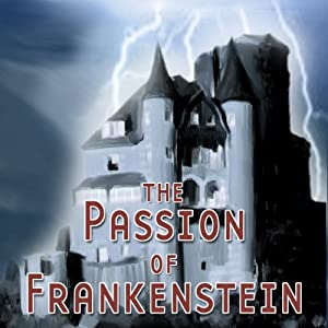 The Passion of Frankenstein (Dramatized) Performance