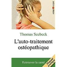 L'auto-traitement ostéopathique: Retrouver la santé (French Edition)