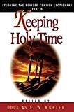 img - for Keeping Holy Time Year B: Studying the Revised Common Lectionary book / textbook / text book