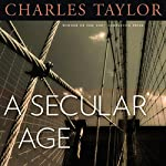 A Secular Age | Charles Taylor
