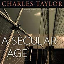 A Secular Age Audiobook by Charles Taylor Narrated by Dennis Holland