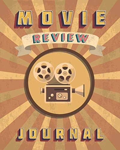Movie Review Journal: Logbook for Movie Lover & Film Students | Keep A record Of All The Movies You Have Watched & Rate It
