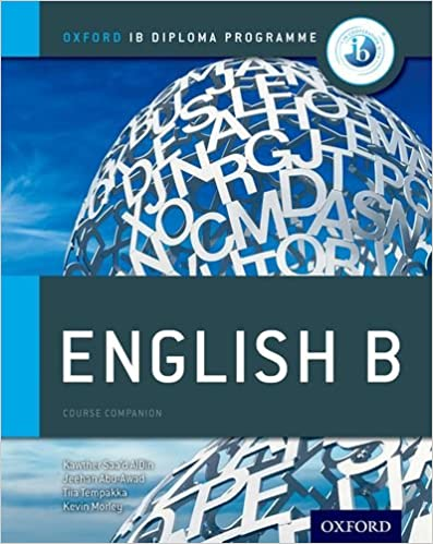 Ib english b course book oxford ib diploma program kawther saad ib english b course book oxford ib diploma program kawther saad aldin tiia tempakka jeehan abu awad kevin morley 4708364243892 amazon books fandeluxe