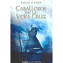 Caballeros De La Vera Cruz / Gentlemen of Vera Cruz (Spanish Edition)