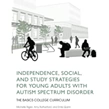 Independence, Social, and Study Strategies for Young Adults with Autism Spectrum Disorder: The BASICS College...