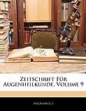 Zeitschrift Für Augenheilkunde, Volume 20, Anonymous, 1143661990
