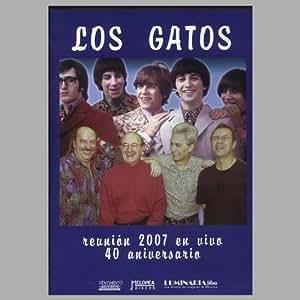 Los Gatos - Reunion 2007 En Vivo
