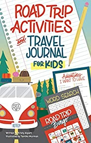Road Trip Activities and Travel Journal for Kids (Happy Fox Books) Over 100 Games, Mazes, Mad Libs, Writing Pr